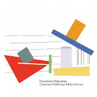 Christian Wolff/ Eddie Prévost - Uncertain Outcomes: Two Concerts of Experimental Improvisation