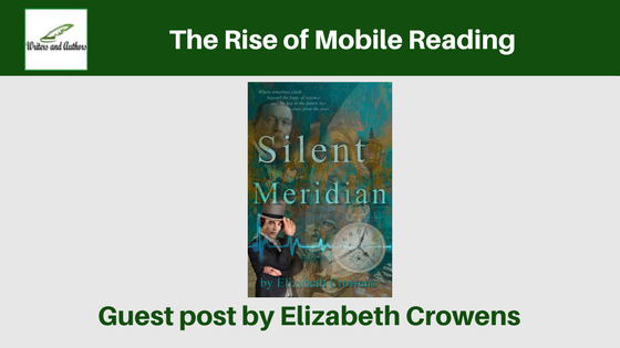 The Rise of Mobile Reading, guest post by Elizabeth Crowens