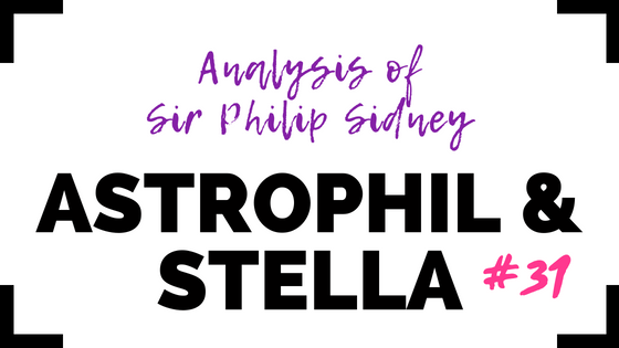 Astrophil and Stella 31 by Sir Philip Sidney- Analysis