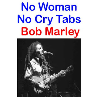 No Woman No Cry Tabs Bob Marley. How To Play Bob Marley Songs On Guitar Tabs & Sheet Online