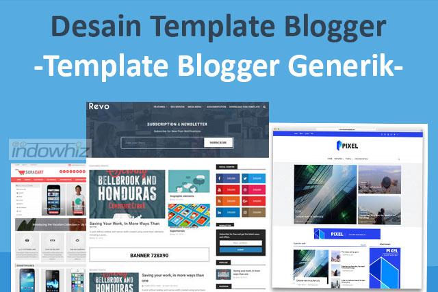 Desain Template Blogger: Memakai Template Blogger Generik