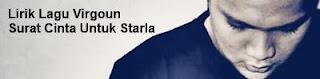 Lirik Lagu Virgoun - Surat Cinta Untuk Starla