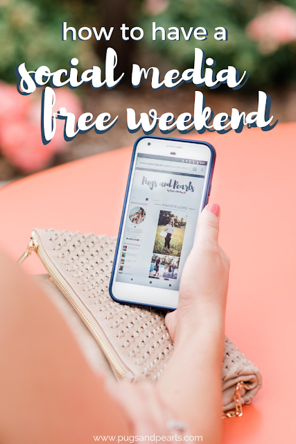 how to have a social media free weekend! Pugs & Pearls Blog