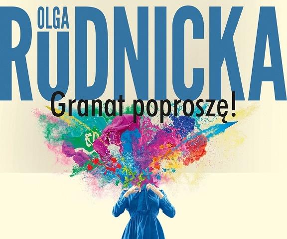 """PRZEDPREMIEROWO! """"Granat poproszę"""" Olgi Rudnickiej"""