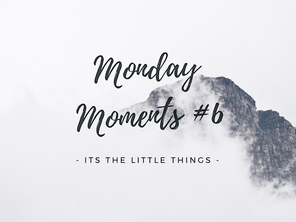 Monday Moments #6