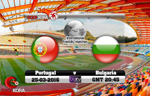مشاهدة مباراة البرتغال وبلغاريا اليوم 25-3-2016 مباراة ودية