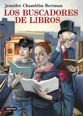 LOS BUSCADORES DE LIBROS. Jennifer Chambliss Bertman (Destino - 7 Marzo 2017) PORTADA LIBRO