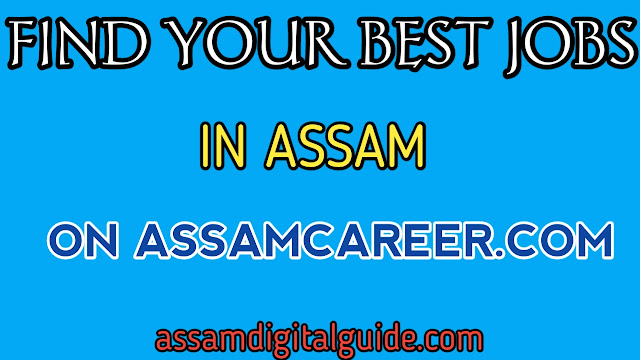 How to find your right jobs in assam at assamcareer.com - assam digital guide