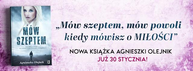 """""""Mów szeptem"""" - Agnieszka Olejnik"""