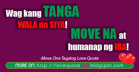 Move On Tagalog love quote - Love Quote 100