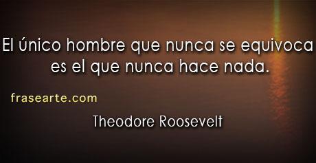 Theodore Roosevelt - citas para la vida