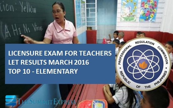 Top 10 Passers March 2016 LET Teachers board exam Elementary