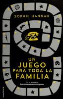 https://www.porrua.mx/libro/GEN:917356/un-juego-para-toda-la-familia/sophie-hannah/9788499187587