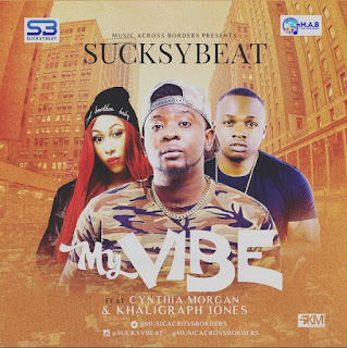 "Sucksybeat – ""My Vibe"" ft. Cynthia Morgan & Khaligraph Jones"