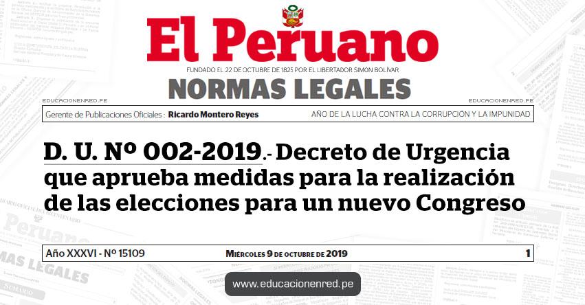 D. U. Nº 002-2019 - Decreto de Urgencia que aprueba medidas para la realización de las elecciones para un nuevo Congreso