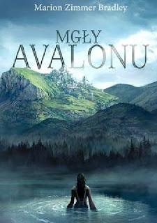 """""""Mgły Avalonu"""" Marion Zimmer Bradley"""
