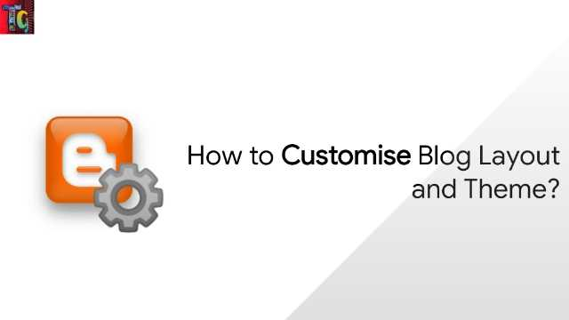 How to Customise Blog Layout and Theme?