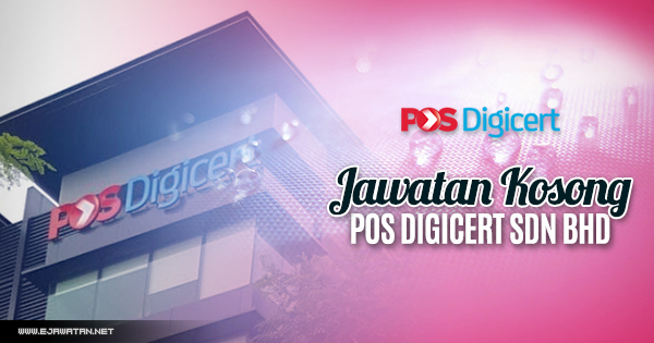 jawatan kosong Pos Digicert Sdn Bhd 2018