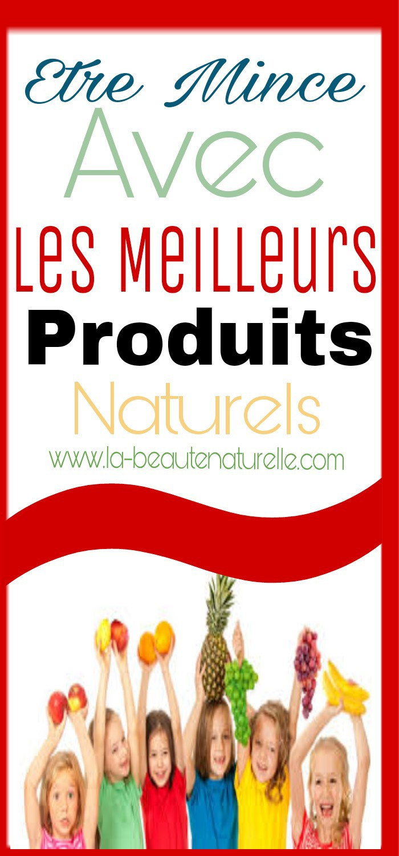 Etre mince avec les meilleurs produits naturels