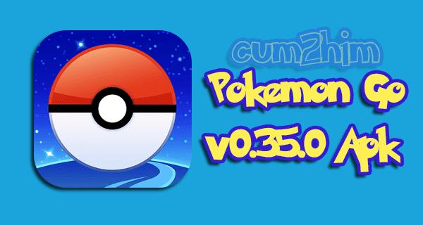 Pokémon GO 0.35.0 Apk Terbaru