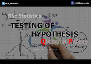 BSc Statistics Testing of Hypothesis Previous Question Papers