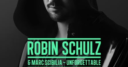 unforgettable robin schulz