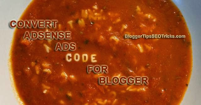 guide to converter your adsense code for blogger
