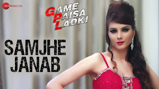 Samjhe Janab Lyrics - Game Paisa Ladki