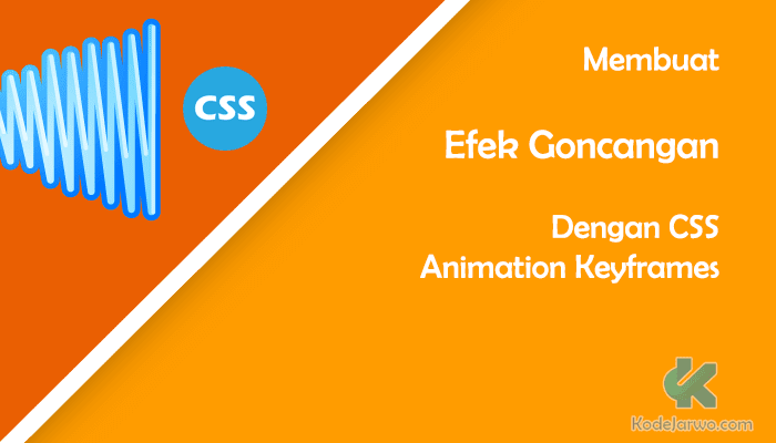 Membuat Efek Guncangan Dengan CSS Animation Keyframes