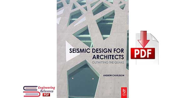 Seismic Design For Architects: Outwitting The Quake by Andrew Charleson