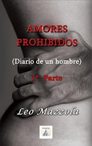 Amores prohibidos Primera Parte - Leo Mazzola
