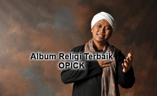 5 Album Lagu Religi Opick Mp3 Terbaik dan Terpopuler Full Rar,Lagu Opick, Lagu Religi, Album Kompilasi,