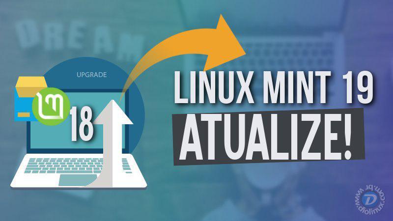 Veja como atualizar o seu Linux Mint com segurança da versão