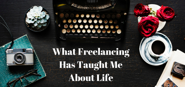 What Freelancing Has Taught Me About Life
