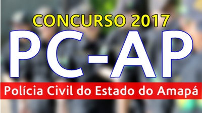 Concurso Polícia Civil AP - PC AP 2017
