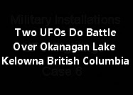 Two UFOs Do Battle Over Okanagan Lake (Kelowna) British Columbia