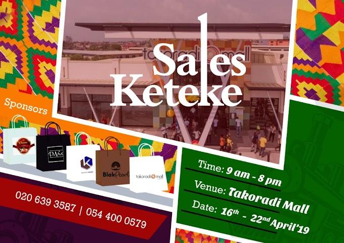 Sales Keteke hits Takoradi Mall from 16th April to 22nd April.