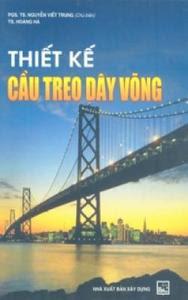 Thiết Kế Cầu Treo Dây Võng - Nguyễn Viết Trung, Hoàng Hà