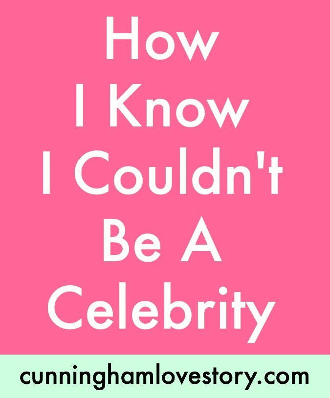 How_I_Know_I_Couldn't_Be_A_Celebrity