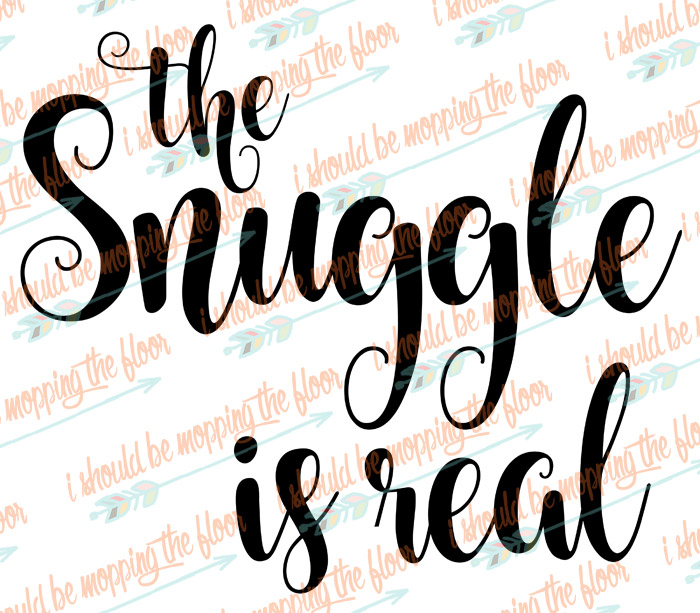 The Snuggle is Real Cut File