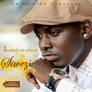 Baraka Da Prince - Siwezi
