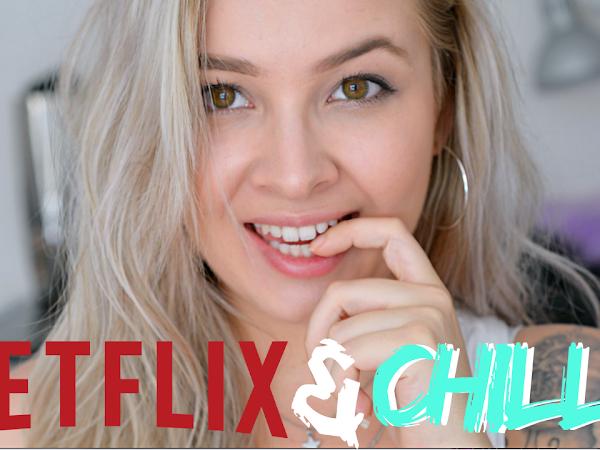 Netflix & Chill !