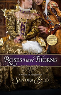 'ROSES HAVE THORNS,' BY SANDRA BYRD. Review of the 2013 historical about Elizabeth I's court. All review text is © Rissi JC