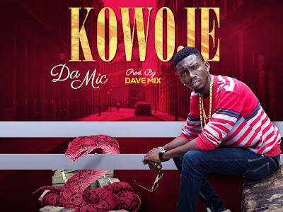 [MUSIC]: Da Mic - Kowoje (Prod. by Dave Mix)