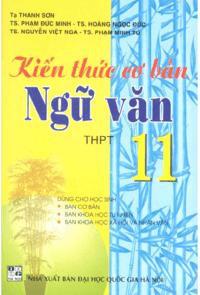 Kiến Thức Cơ Bản Ngữ Văn 11 - Tạ Thanh Sơn