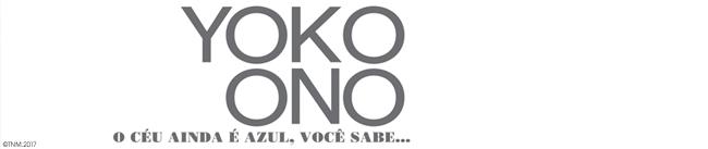 YOKO ONO - O CÉU AINDA É AZUL, VOCÊ SABE...