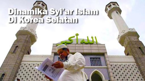 Dinamika Syi'ar Islam di Korea Selatan
