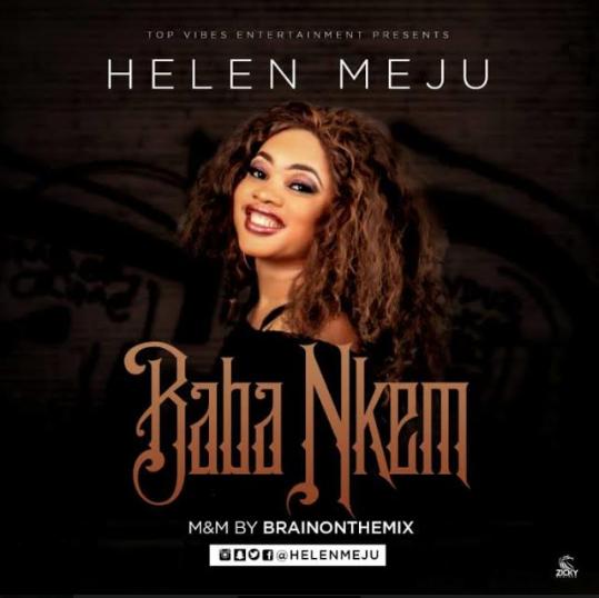 MUSIC: Helen Meju - Baba Nkem [@Helenmeju] #BabaNkem
