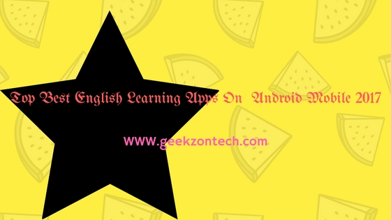 Top Best English Learning Apps on Android Mobile 2017