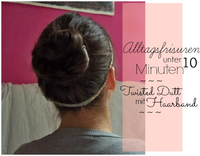 Mrs Kings Castle Alltagsfrisuren Unter 10 Minuten Twisted Dutt